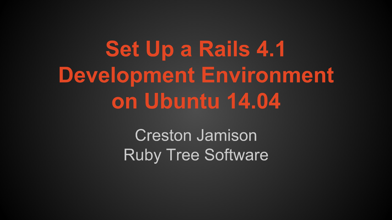 Setup rails 41 dev env ubuntu 1404